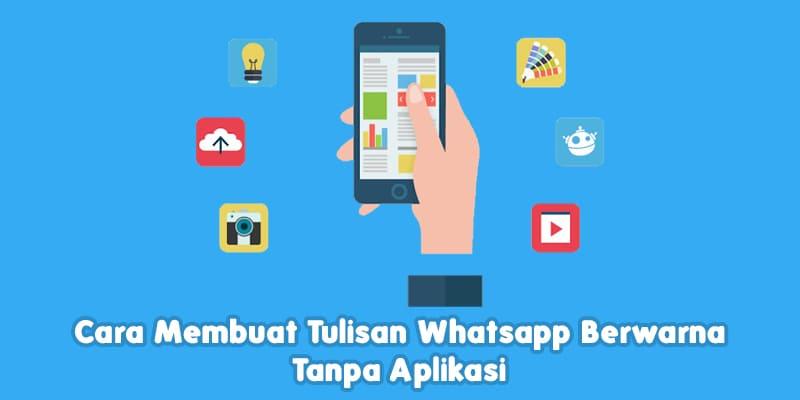 Ubah Teks Whatsapp Menjadi Berwarna Dengan Aplikasi