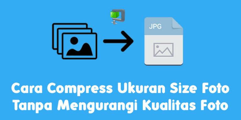 Cara-Compress-Ukuran-Size-Foto-Tanpa-Mengurangi-Kualitas-Foto-ConvertImage