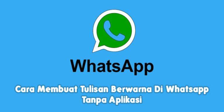 Cara Membuat Tulisan Berwarna Di Whatsapp Tanpa Aplikasi