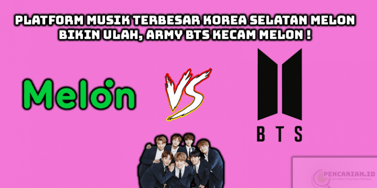 Melon Musik Bikin Ulah Ke BTS
