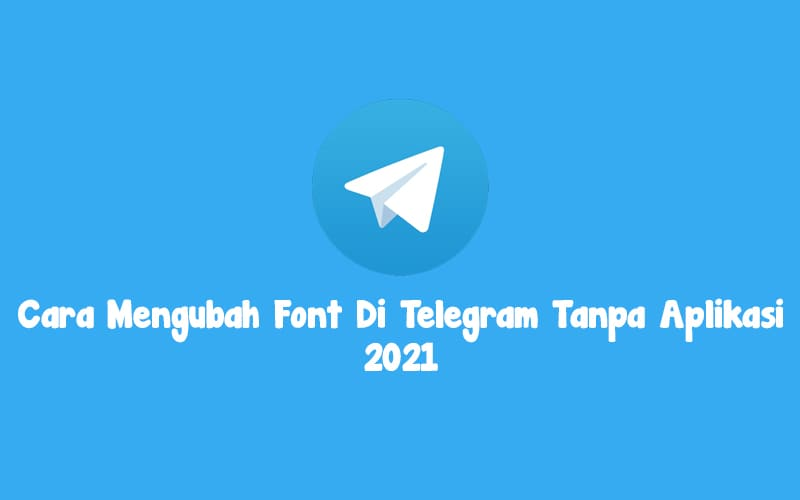 Cara Mengubah Font Di Telegram Tanpa Aplikasi 2021