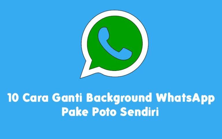 10 Cara Ganti Background WhatsApp Pake Poto Sendiri 2021