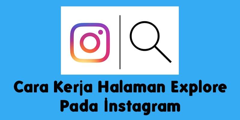 Cara Kerja Halaman Explore Pada Instagram