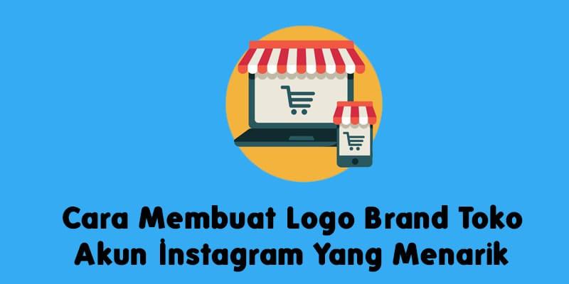 Cara Membuat Logo Brand Toko Akun Instagram Yang Menarik