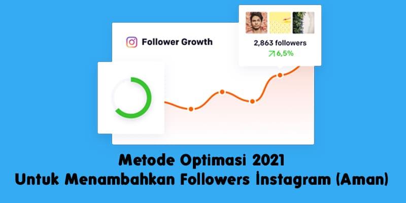 Metode Optimasi 2021 Untuk Menambahkan Followers Instagram (Aman)