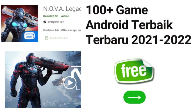 100+ Game Android Terbaik Terbaru 2021-2022