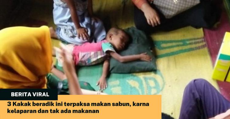 3 Kakak beradik ini terpaksa makan sabun, karna kelaparan dan tak ada makanan